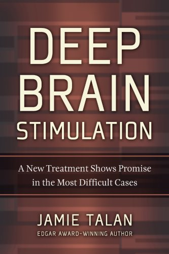 9781932594379: Deep Brain Stimulation: A New Treatment Shows Promise in the Most Difficult Cases