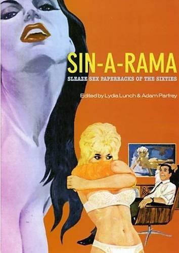 Sin-A-Rama: Sleaze Sex Paperbacks of the Sixties: Adam Parfrey, Michael Hemmingson