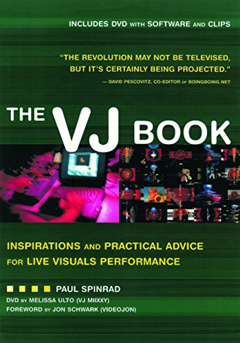 9781932595093: The VJ Book: Inspirations and Practical Advice for Live Visuals Performance