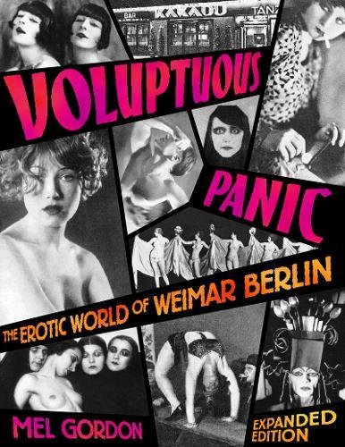 9781932595116: Voluptuous Panic: The Erotic World of Weimar Berlin (Expanded Edition)