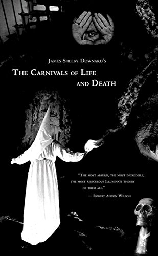 9781932595154: James Shelby Downard's the Carnivals of Life And Death: My Profane Youth, 1913-1935
