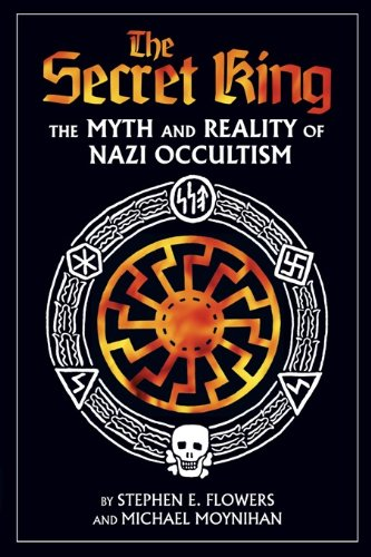 9781932595253: The Secret King: The Myth and Reality of Nazi Occultism