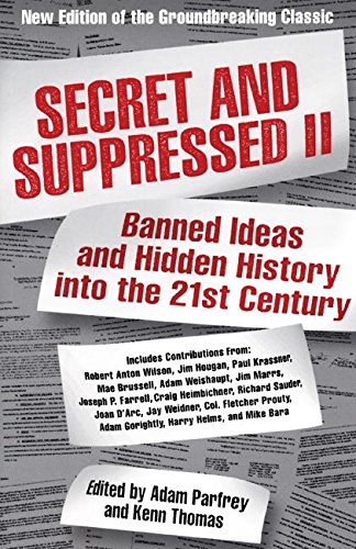 Secret and Suppressed II: Banned Ideas and: Adam Parfrey and