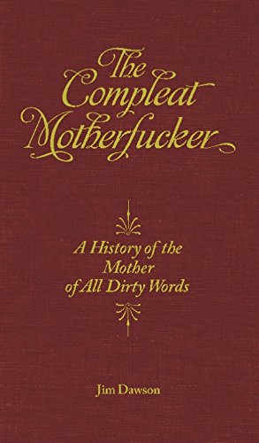 9781932595413: The Compleat Motherfucker: A History of the Mother of All Dirty Words (Feral House)