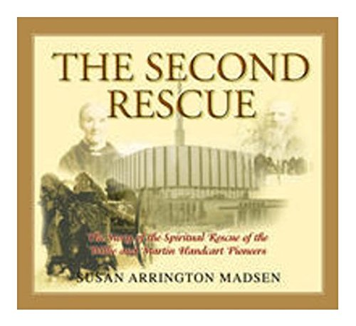 9781932597257: The Second Rescue: The Story of the Spiritual Rescue of the Willie and Martin Handcart Pioneers