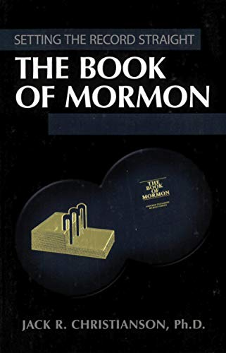 The Book of Mormon (Setting the Record Straight) (1932597395) by Christianson, Jack R.