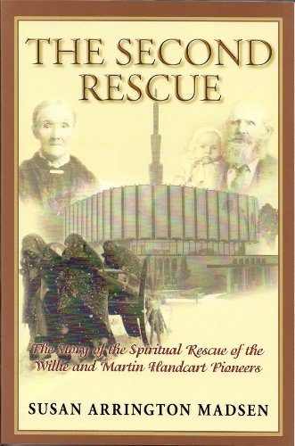 9781932597493: The Second Rescue: The Story of the Spiritual Rescue of the Willie and Martin Handcart Pioneers