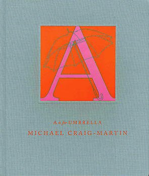 Michael Craig-Martin: A is for Umbrella (Hardback): Liam Gillick