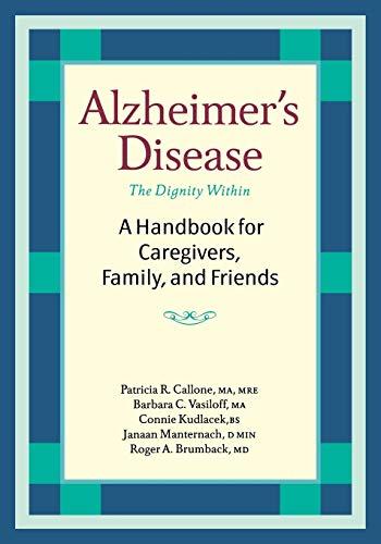 Alzheimer's Disease: A Handbook for Caregivers, Family,: Patricia Callone, M.A.