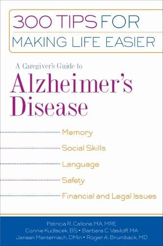 A Caregiver's Guide to Alzheimer's Disease: 300: Patricia R. Callone,