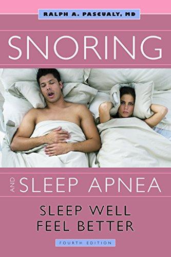 Snoring and Sleep Apnea: Sleep Well, Feel Better: Pascualy, Ralph A.