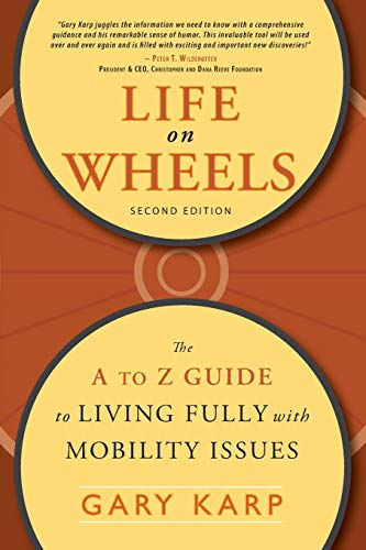 9781932603330: Life on Wheels: The A to Z Guide to Living Fully with Mobility Issues
