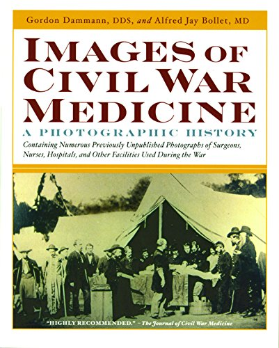 Images of Civil War Medicine: A Photographic History (Paperback): Gordon E. Dammann