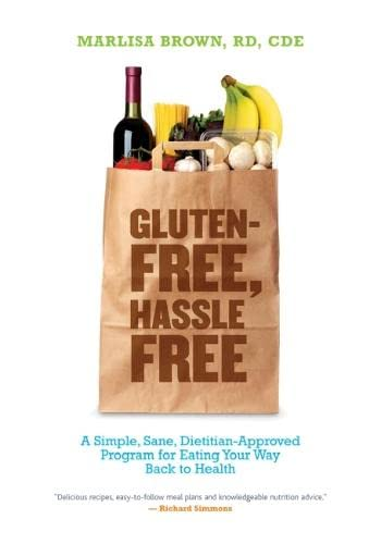 9781932603798: Gluten-Free, Hassle Free: A Simple, Sane, Dietician-Approved Program In Eating Your Way Back to Health