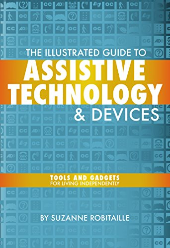 9781932603804: The Illustrated Guide to Assistive Technology & Devices: Tools And Gadgets For Living Independently