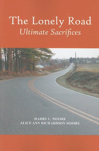 The Lonely Road: Ultimate Sacrifices: Moore, Harry L.
