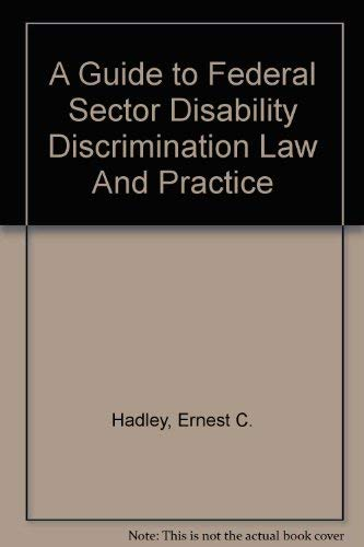 9781932612660: A Guide to Federal Sector Disability Discrimination Law And Practice
