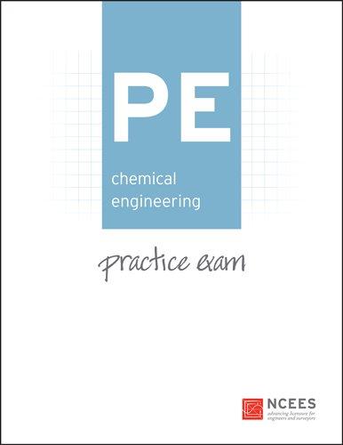 PE Chemical Engineering Practice Exam: Ncees