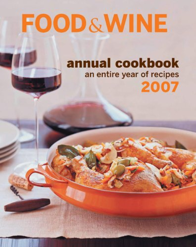 9781932624182: Food & Wine Annual Cookbook 2007: An Entire Year of Recipes