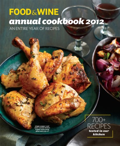 FOOD & WINE: Annual Cookbook 2012 (Food and Wine Annual Cookbook) 9781932624410 Food & Wine Magazine's annual recipe collection is filled with simple and fabulous recipes from stars like Mario Batali and Rick Bayless