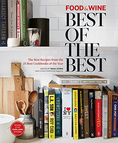 Food & Wine: Best of Best Recipes 2014 (Best of the Best): The Editors of Food & Wine