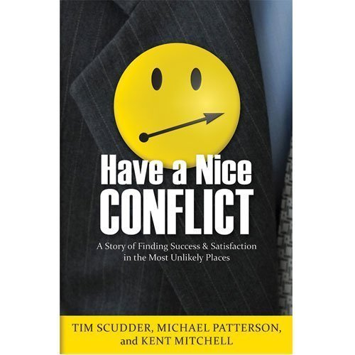 9781932627114: Have a Nice Conflict: A Story of Finding Success & Satisfaction in the Most Unlikely Places