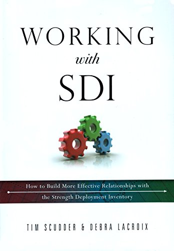 9781932627176: Working with SDI: How to Build More Effective Relationships with the Strength Deployment Inventory
