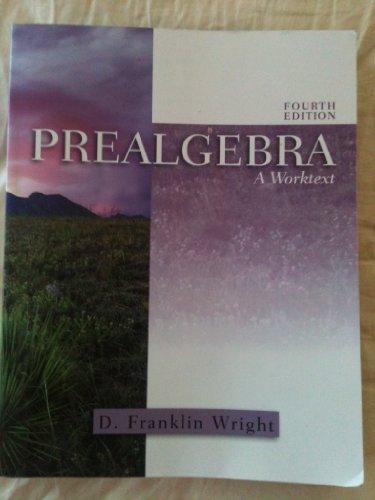 Prealgebra: A Worktext: D. Franklin Wright