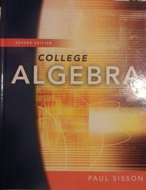 COLLEGE ALGEBRA [2008 Second Edition]: PAUL SISSON