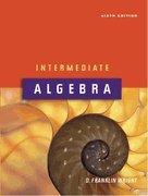 Intermediate Algebra - Sixth Edition - Instructor's: D. Franklin Wright