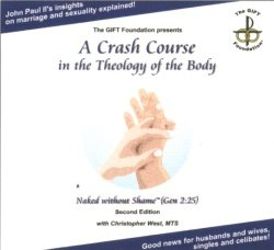 A Crash Course in the Theology of the Body: Naked Without Shame (9781932631166) by West, Christopher