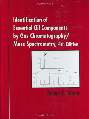 9781932633214: Identification of Essential Oil Components By Gas Chromatography/Mass Spectrometry, 4th Edition