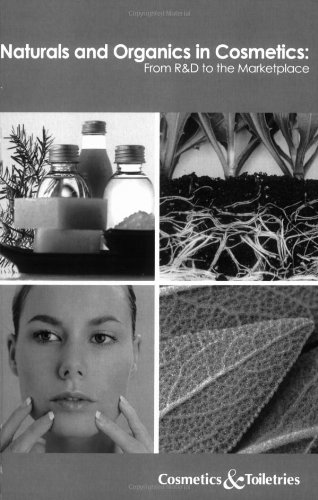 9781932633283: Naturals and Organics in Cosmetics: from RD to the Marketplace