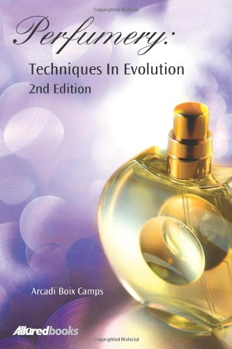 9781932633504: Perfumery: Techniques in Evolution, 2nd Edition