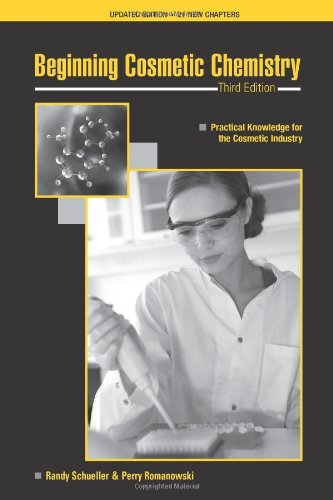 Beginning Cosmetic Chemistry 3rd Edition: Perry Romanowski; Randy
