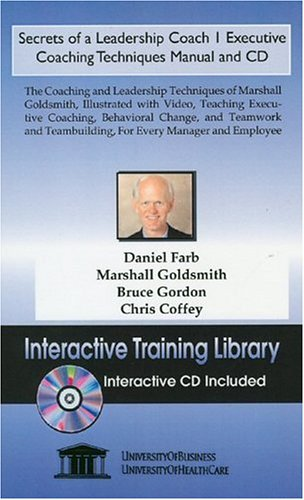 Secrets of a Leadership Coach 1 Executive Coaching Techniques Manual and CD, The Coaching and ...
