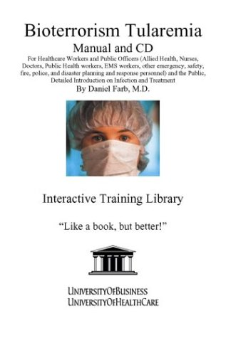 Bioterrorism Tularemia Manual and CD: For Healthcare Workers and Public Officers (Allied Health, ...