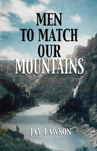 Men to Match Our Mountains: Jay Lawson