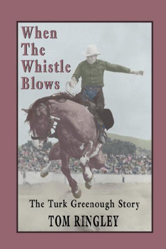 9781932636444: When the Whistle Blows, the Turk Greenough Story