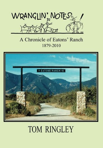 9781932636666: WRANGLIN' NOTES, A Chronicle of Eatons' Ranch 1879-2010