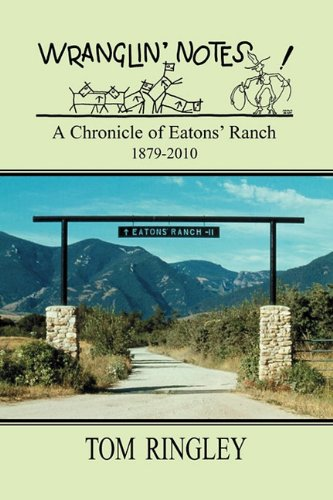 9781932636673: WRANGLIN' NOTES, A Chronicle of Eatons' Ranch 1879-2010