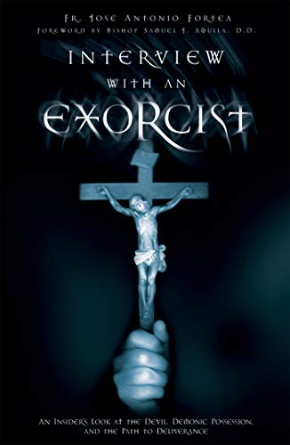 9781932645965: Interview with an Exorcist: An Insider's Look at the Devil, Demonic Possession, and the Path to Deliverance