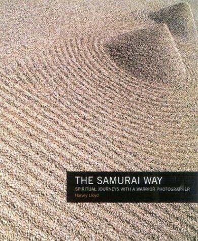 9781932646030: The Samurai Way: Spiritual Journeys with a Warrior Photographer