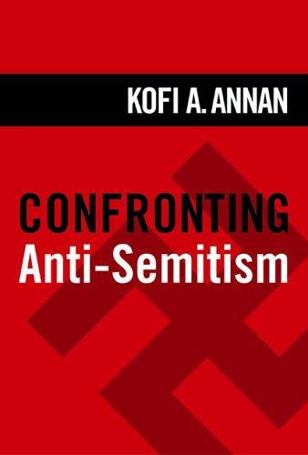 9781932646160: Confronting Anti-Semitism: Essays by Kofi A. Annan, Elie Wiesel, et al