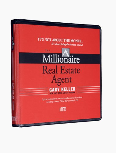 The Millionaire Real Estate Agent: It's Not About the Money...It's About Being the Best ...