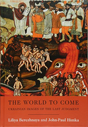 9781932650112: The World to Come: Ukrainian Images of the Last Judgment (Harvard Series in Ukrainian Studies)