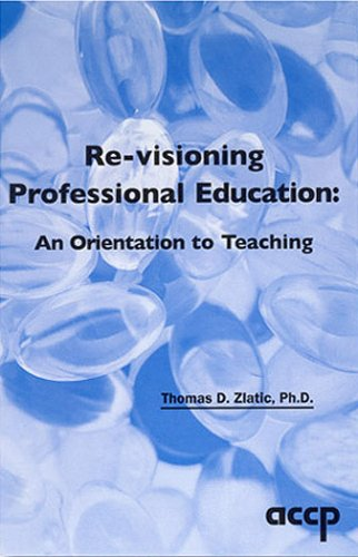 9781932658279: Re-visioning Professional Education: An Orientation to Teaching