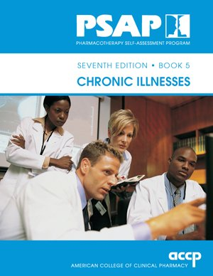 9781932658514: Chronic Illnesses (Pharmacotherapy Self-Assessment Program, seventh edition, Book 5)
