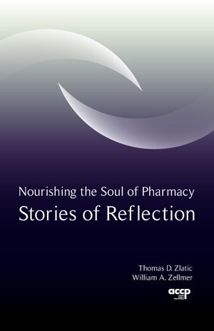 9781932658835: Nourishing the Soul of Pharmacy Stories of Reflection