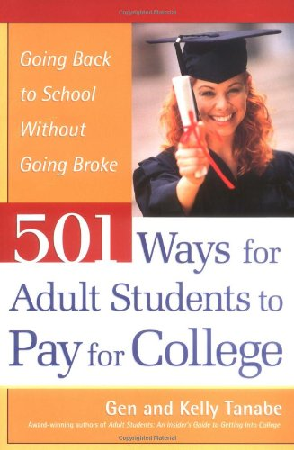 9781932662016: 501 Ways for Adult Students to Pay for College: Going Back to School Without Going Broke